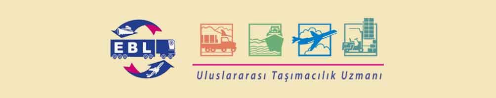 EBL Lojistik Uluslararası Parsiyel Tur Nakliyat İthalat-İhracat Yük Taşımacılık